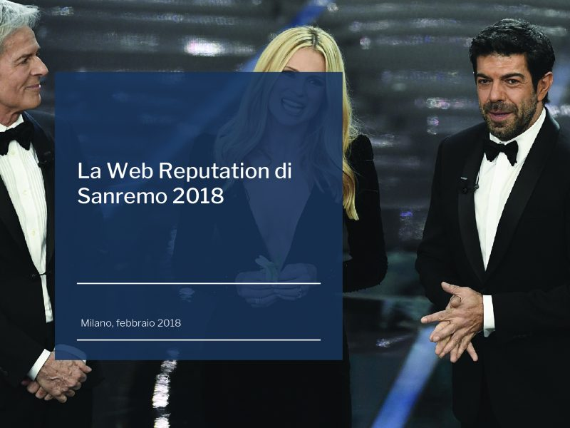 La web reputation di Sanremo 2018