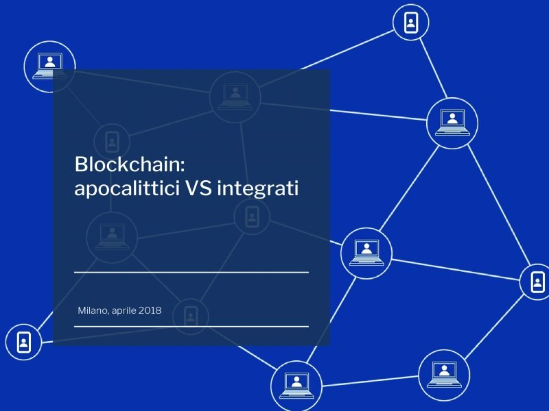Blockchain: apocalittici VS integrati